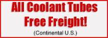 Free freight on all coolant tube orders to the 48 states!